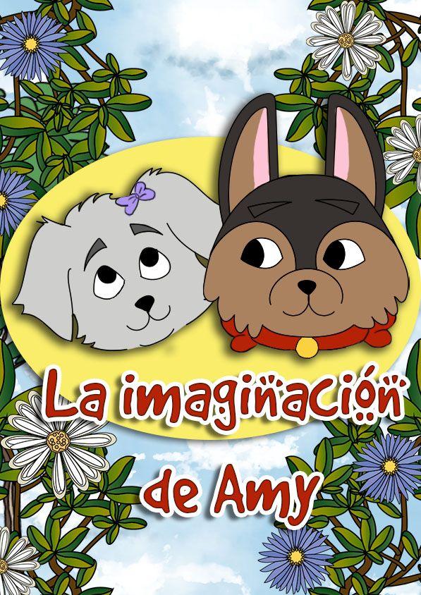 Portada del Cuento La imaginación de Amy donde se ven dos perros, uno de raza, y uno criollo